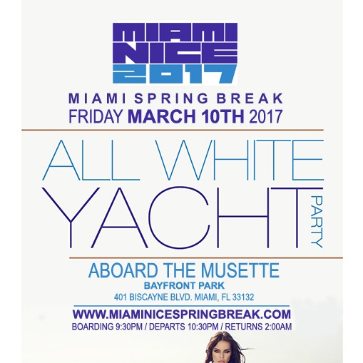 Miami Nice 2017 Spring Break Annual All White Yacht Party