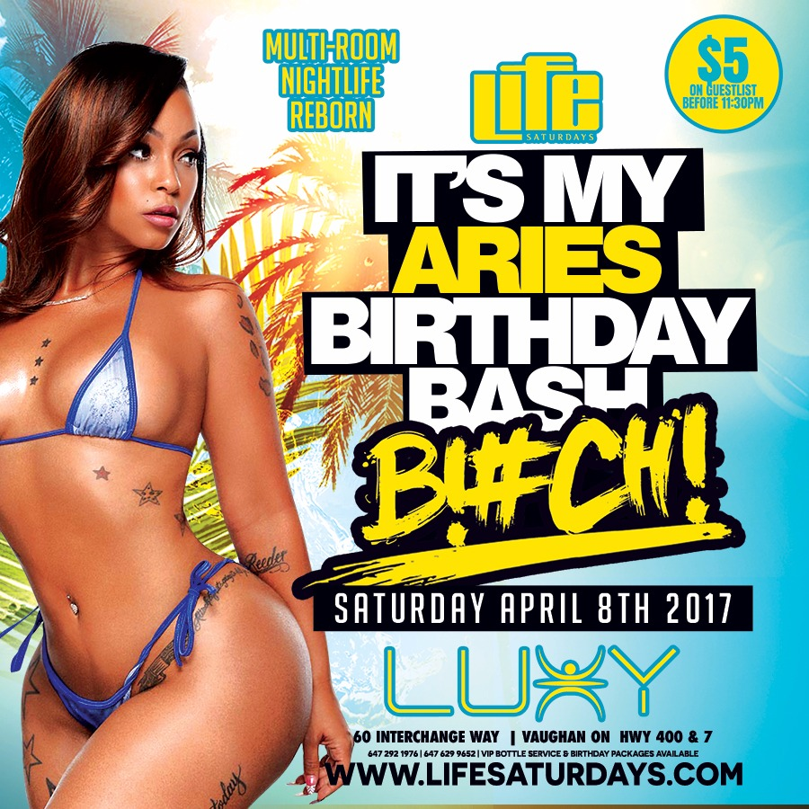 Life Saturday's - IT'S MY ARIES BIRTHDAY BASH
