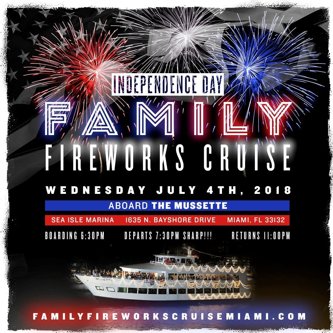 4th of JULY INDEPENDENCE DAY 2018 FAMILY FIREWORKS CRUISE at MIAMI, FLORIDA