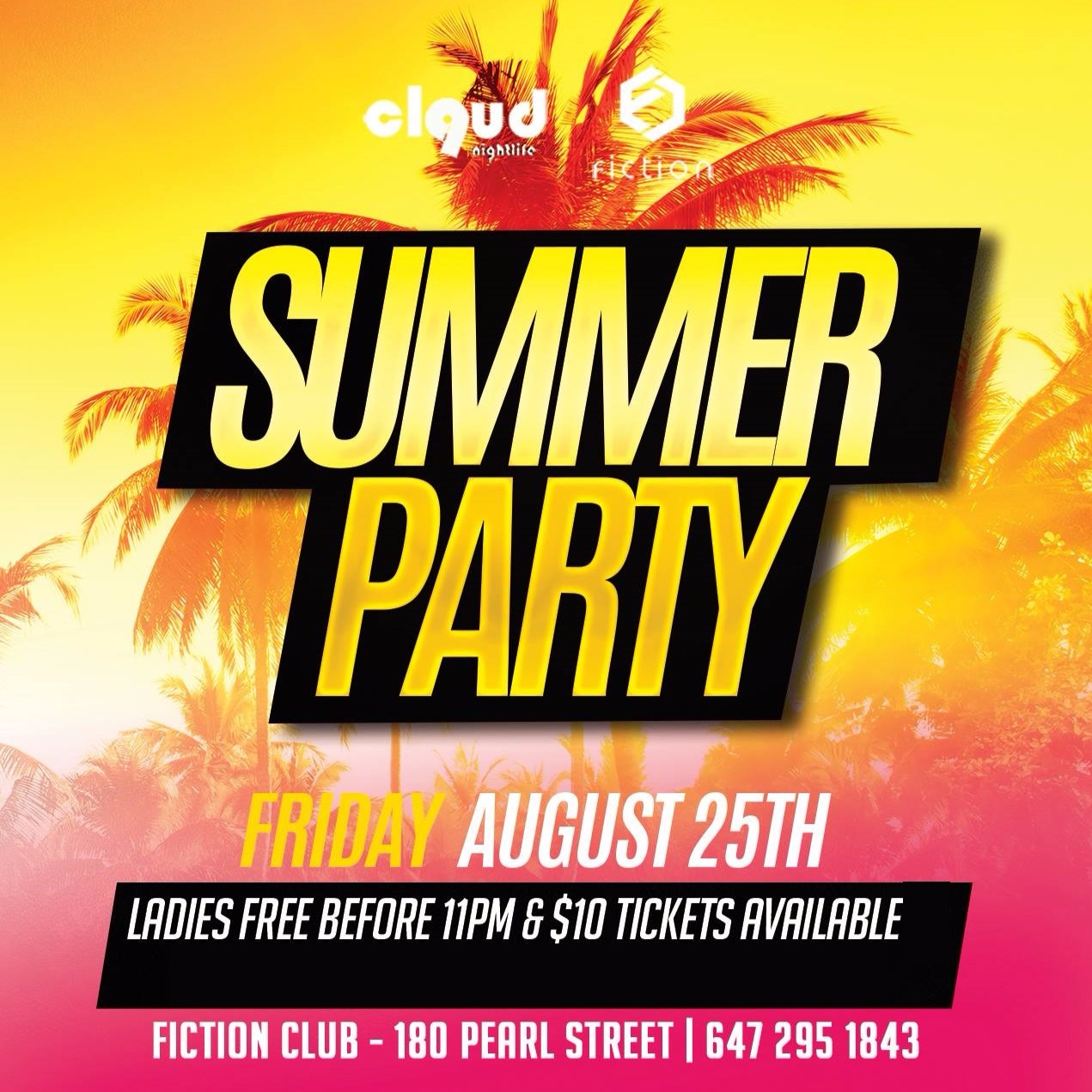 Summer Party @ Fiction // Fri Aug 25 | Ladies FREE Before 11PM & $4 Drinks