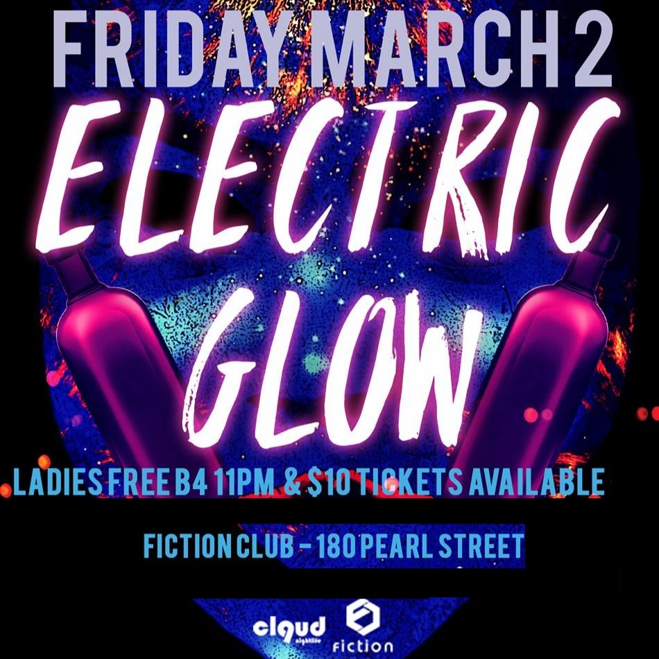 Electric Glow @ Fiction // Fri Mar 2 | Ladies FREE Before 11PM