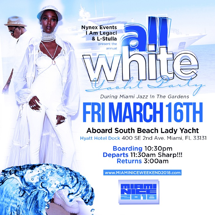 MIAMI NICE 2018 ANNUAL ALL WHITE YACHT PARTY TO START JAZZ IN THE GARDENS WEEKEND