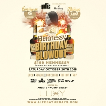 Life Saturday's - HENNESSY BIRTHDAY BLOWOUT