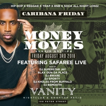 MONEY MOVES FT SAFAREE  Caribana Friday @ Vanity Nightclub & Rooftop Patio
