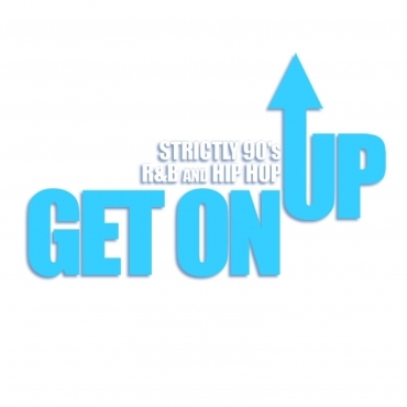 GET ON UP - Strictly 90s R&B/Hip Hop - Starting from Scratch Birthday