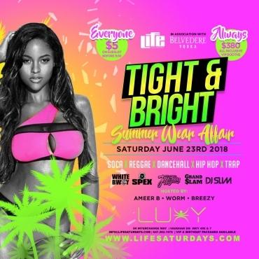Life Saturday's - TIGHT & BRIGHT