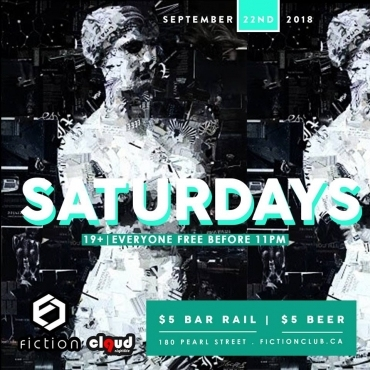 Saturdays (19+) @ Fiction // Sat Sept 22 | FREE Before 11PM | $5 Drinks