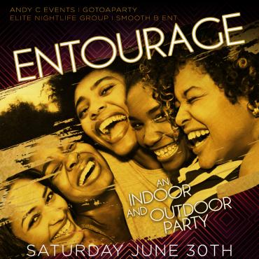 ENTOURAGE - indoor/outdoor party