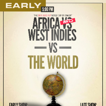 The JUICE Cup 2018 - Africa & West Indies Vs The World - (EARLY SHOW)