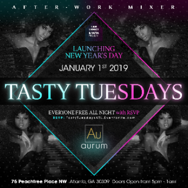 TASTY TUESDAYS After-Work at Aurum ∙ ATLANTA ∙ Everyone FREE with RSVP