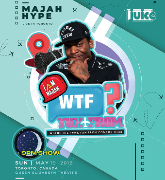 JUICE Comedy pres MAJAH HYPE'S 'Where The F@#k Yuh From' Tour: (Late Show)