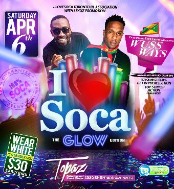 I Love Soca Apr 6th - The Glow Edition - Ft Wusswayz