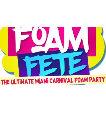 FOAM FETE - MIAMI CARNIVAL 2019 EDITION