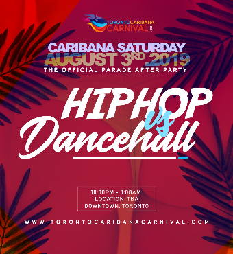 Hip Hop Vs Dancehall: Caribana Saturday Afterparty | Aug 3rd 2019