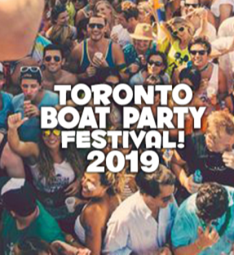 TORONTO BOAT PARTY FESTIVAL 2019   SATURDAY JUNE 29TH (OFFICIAL PAGE)