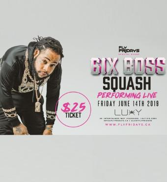 FlyFridays - 6ix Boss - Squash Live Performing Liv...