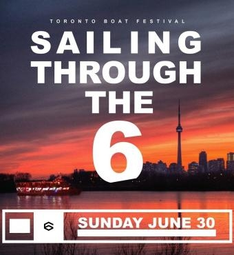 Toronto Boat Festival: Sailing Through The Six   Sun June 30th