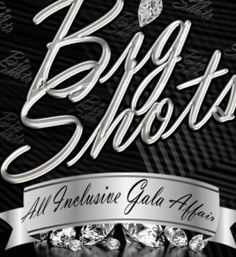 Big Shots - All Inclusive Gala Affair