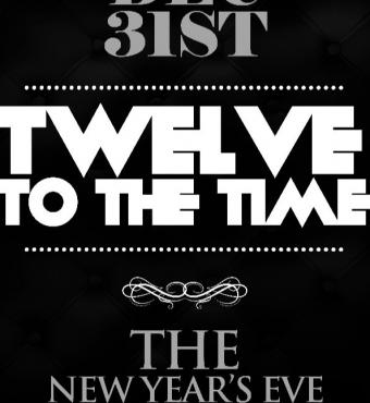 Twelve Of The Time - New Year's Eve Extravaganza