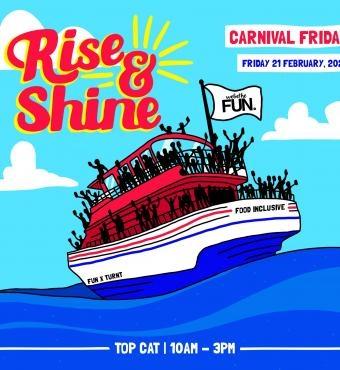 RISE & SHINE - Carnival Friday 2020