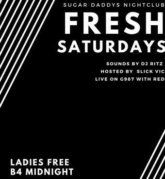 FRESH SATURDAYS SUGAR DADDYS LIVE G987 W/ RED, DJ RITZ, SLICK VIC