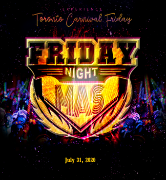 Friday Night Mas 2020 @ EXHIBITION PLACE