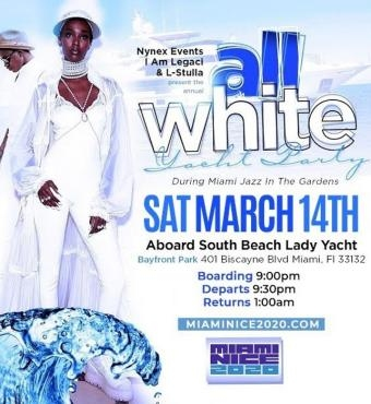 MIAMI NICE 2020 ANNUAL ALL WHITE YACHT PARTY DURING JAZZ IN THE GARDENS WEEKEND
