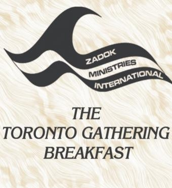 Toronto Gathering Breakfast - Zadok Ministries International