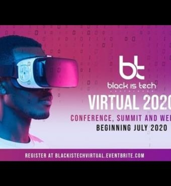 Black Is Tech Virtual 2020: Conference, Summit and Webinars