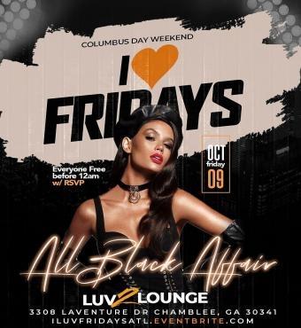 I LUV FRIDAYS All Black Party | Atlanta Columbus Day Weekend 2020