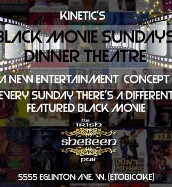 KINETIC'S BLACK MOVIE SUNDAYS DINNER THEATRE