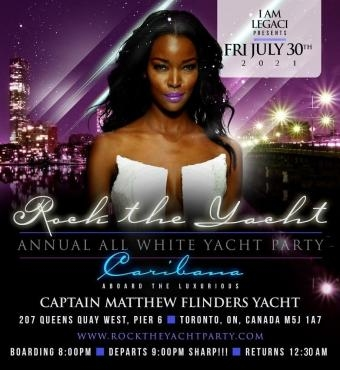 ROCK THE YACHT THE 8th ANNUAL ALL WHITE YACHT PARTY • TORONTO CARIBANA 2021