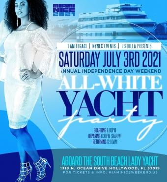 MIAMI NICE 2021 INDEPENDENCE DAY WEEKEND ALL WHITE YACHT PARTY