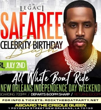 SAFAREE CELEBRITY BIRTHDAY ALL WHITE BOAT RIDE PARTY NEW ORLEANS INDEPENDENCE DAY WEEKEND