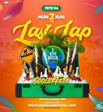 LAST LAP COOLER FETE - I AM SOCA FESTIVAL