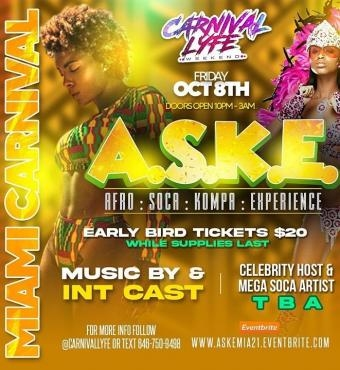 EVENT #3 A.S.K.E - AFRO   SOCA   KOMPA   EXPERIENCE MIAMI CARNIVAL WEEKEND   TICKET