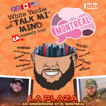 MONTREAL - JUICE Comedy presents WHITE YARDIE'S 'Talk Mi Mind'