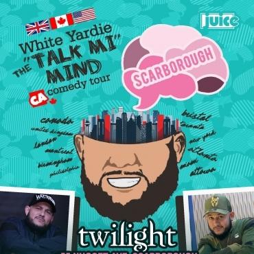 SCARBOROUGH - JUICE Comedy presents WHITE YARDIE'S 'Talk Mi Mind'