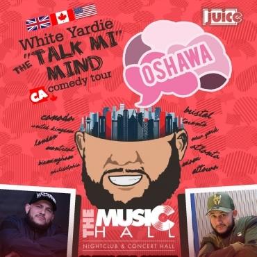 OSHAWA - JUICE Comedy presents WHITE YARDIE'S 'Talk Mi Mind'
