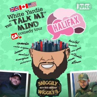 HALIFAX - JUICE Comedy presents WHITE YARDIE'S 'Talk Mi Mind'