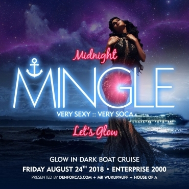 Midnight Mingle - Very Sexy, Very Soca - Let Glow In Dark Boat Cruise