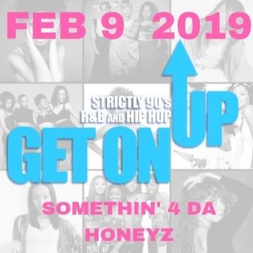 Get On Up - 90s R&B/Hip Hop - Somethin' 4 da Honeyz