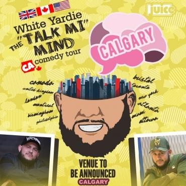 CALGARY - JUICE Comedy presents WHITE YARDIE'S 'Talk Mi Mind'