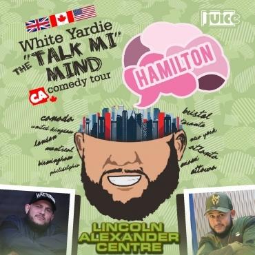 HAMILTON - JUICE Comedy presents WHITE YARDIE'S 'Talk Mi Mind'
