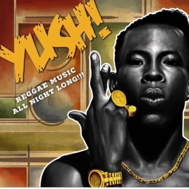 YUSH - A JOURNEY THROUGH REGGAE MUSIC  - DEC 15th