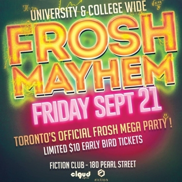 Frosh Mayhem @ Fiction // Fri Sept 21 | Toronto's Largest Frosh Party!