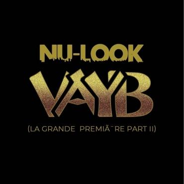 NU-LOOK - VAYB  (La grande  première Part II)