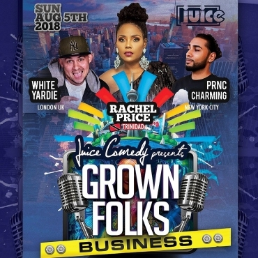 Juice Comedy Pres Grown Folks Business - Rachel Price, White Yardie, Prnc