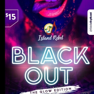 Island Rebel \ Black Out \ The Glow Edition