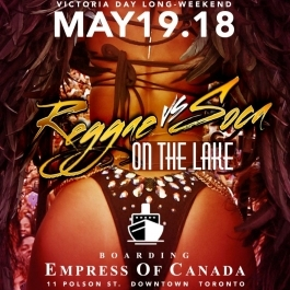 Reggae Vs Soca On The Lake   May 19th 2018   Victoria Day Long Weekend